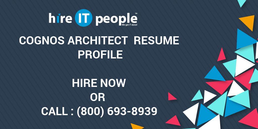 cognos architect resume profile hire it people we get it done - Cognos Architect Resume