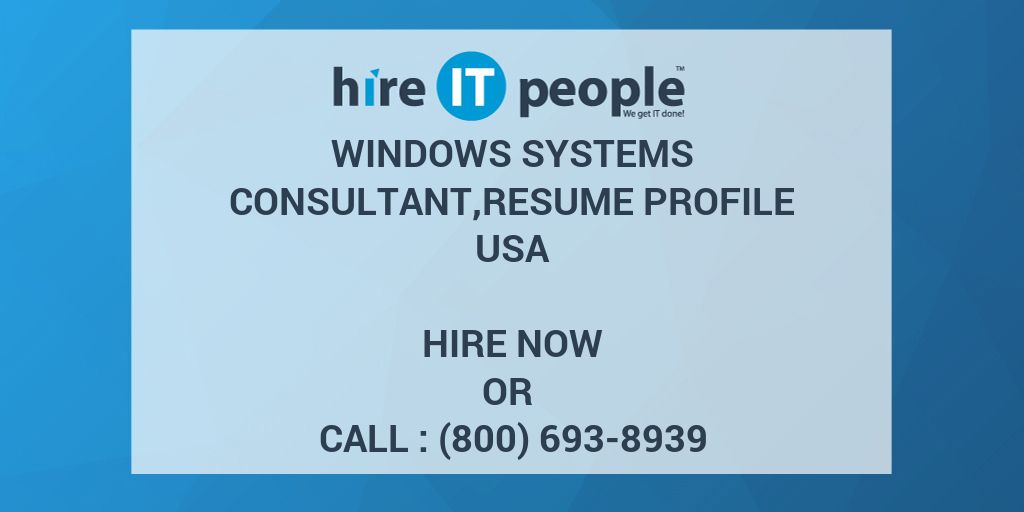 windows systems consultant resume profile hire it people we