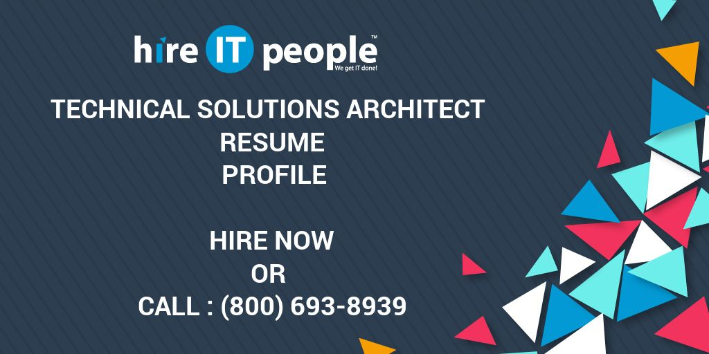 Technical Solutions Architect Resume Profile - Hire IT People - We