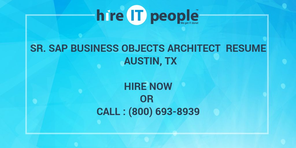 Sr. SAP Business Objects Architect Resume Austin, TX - Hire IT ...
