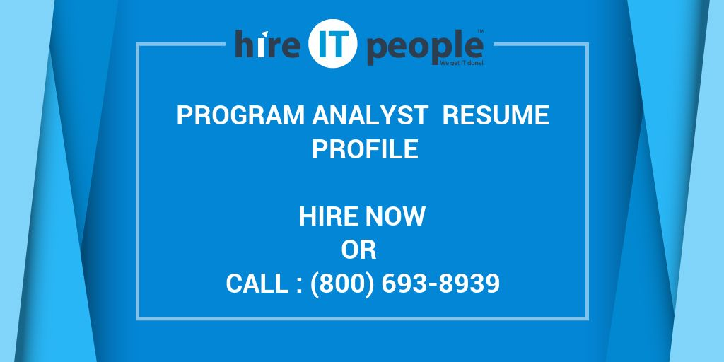 Program Analyst Resume Profile - Hire IT People - We get IT done