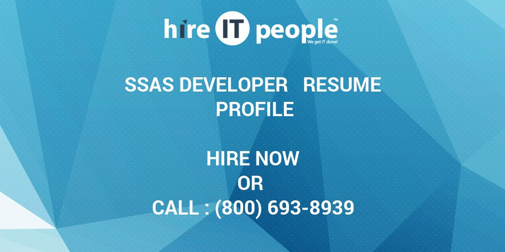 ssas developer resume profile hire it people we get it done