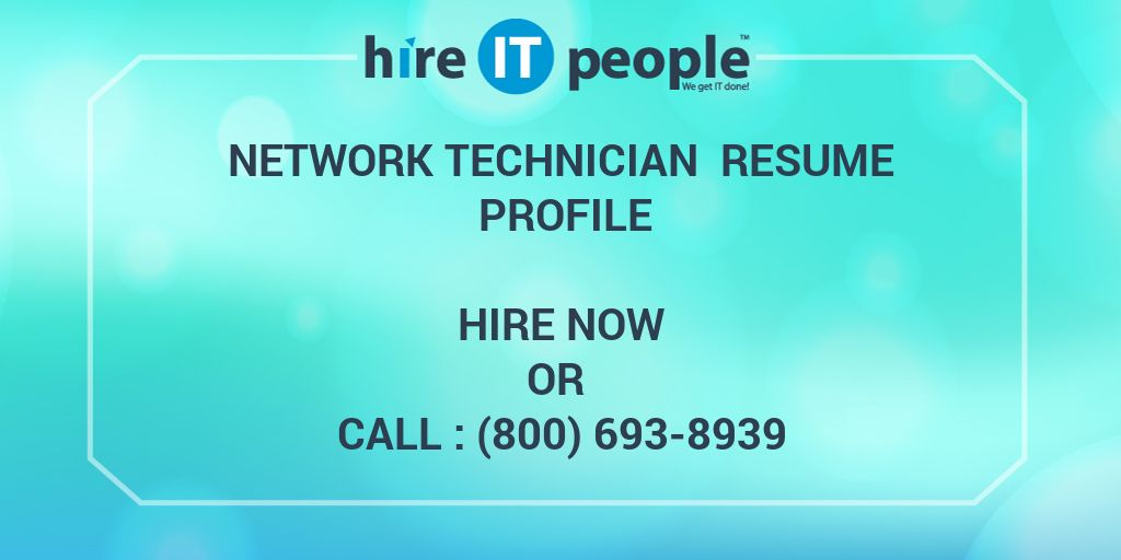 Network Technician Resume Profile - Hire IT People - We get IT done