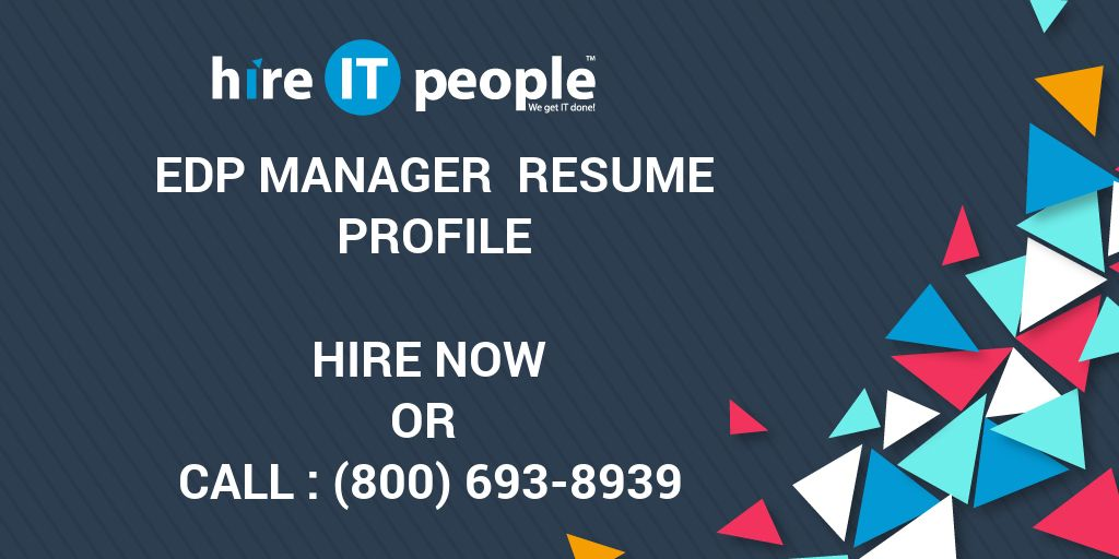 EDP Manager Resume Profile - Hire IT People - We get IT done