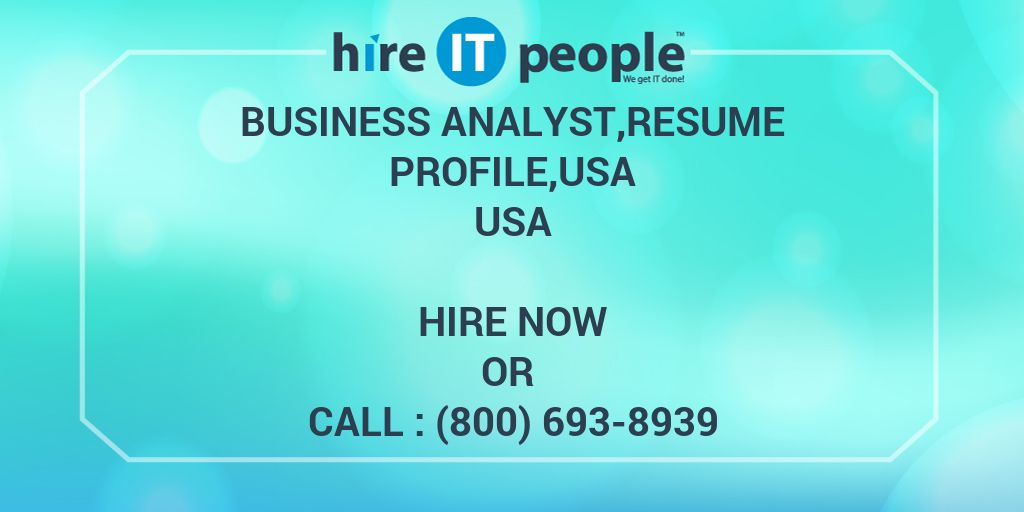 business analyst resume profile usa - hire it people