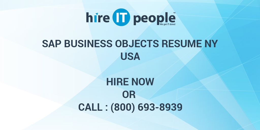 sap business objects resume ny hire it people we get it done
