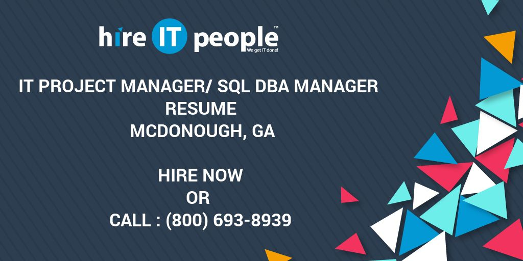 IT Project Manager/SQL DBA Manager Resume McDonough, GA - Hire IT ...