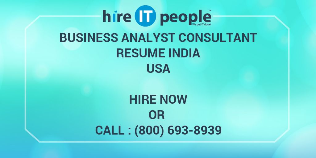 Business Analyst Consultant Resume India Hire It People We Get