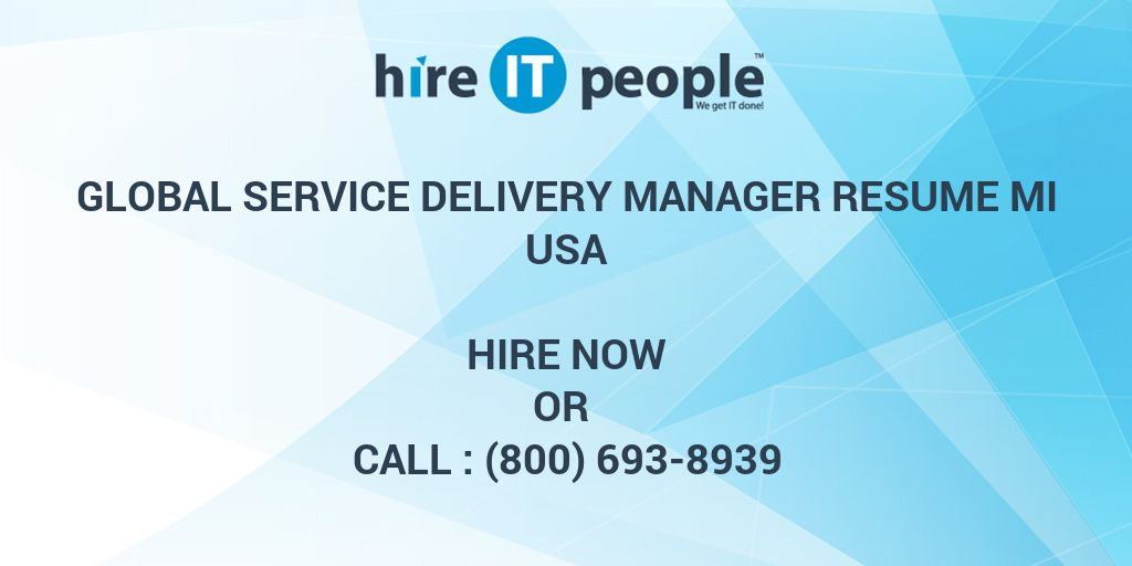 Global Service Delivery Manager RESUME MI - Hire IT People - We get ...