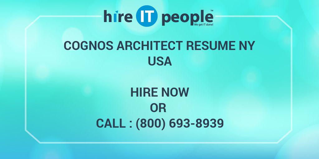cognos architect resume ny hire it people we get it done - Cognos Architect Resume
