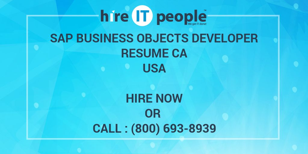 sap business objects developer resume ca hire it people we get