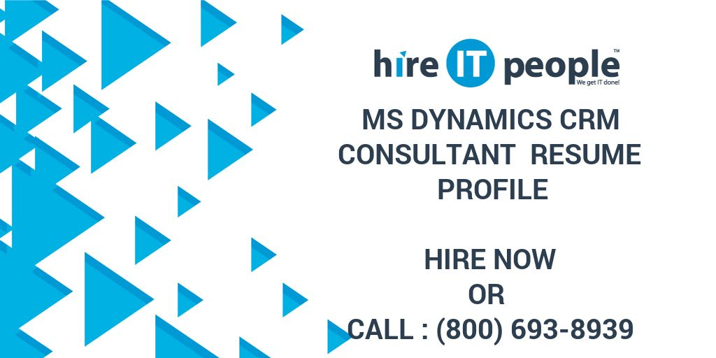 MS Dynamics CRM Consultant Resume Profile - Hire IT People - We ...