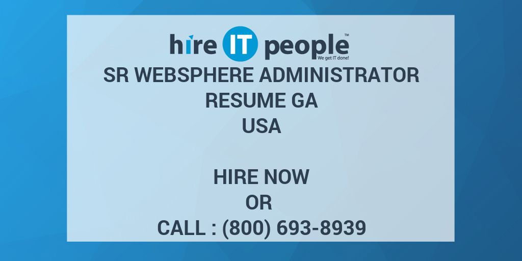 sr websphere administrator resume ga hire it people we get it done