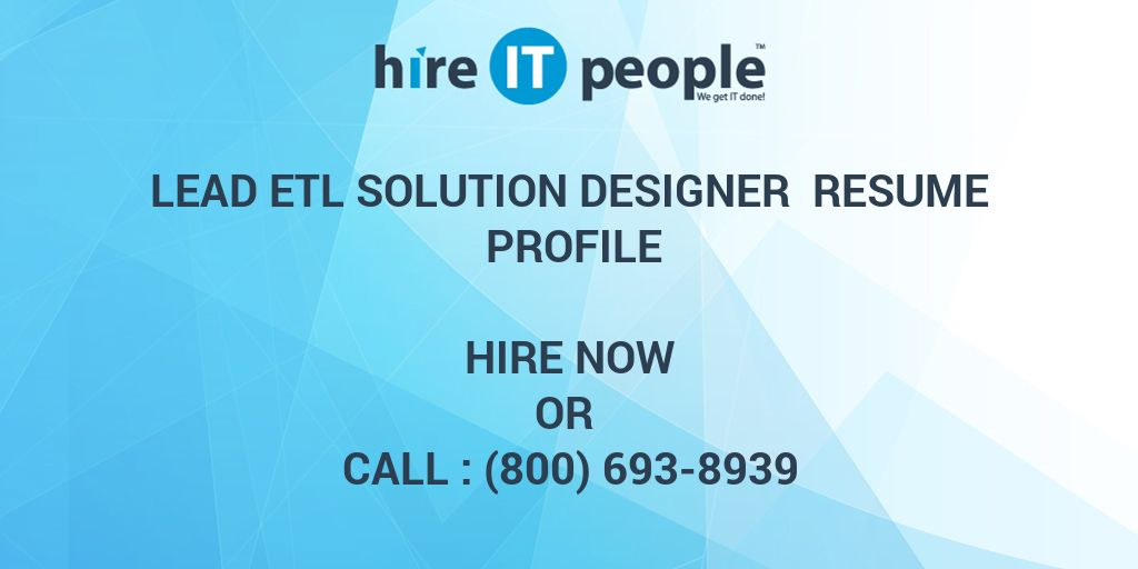 Lead Etl Solution Designer Resume Profile Hire It People We Get