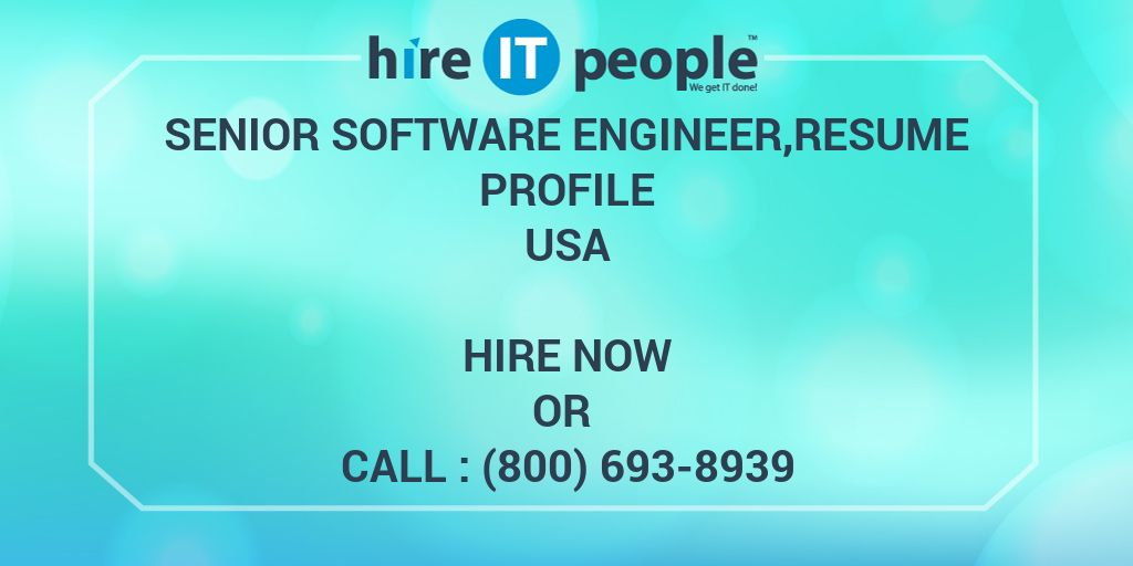 senior software engineer resume profile hire it people we get it