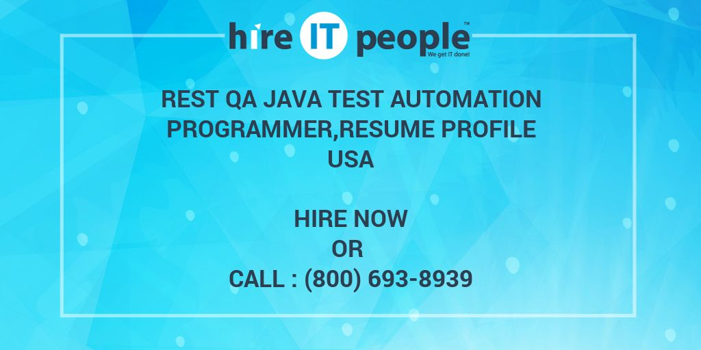 rest qa java test automation programmer resume profile hire it