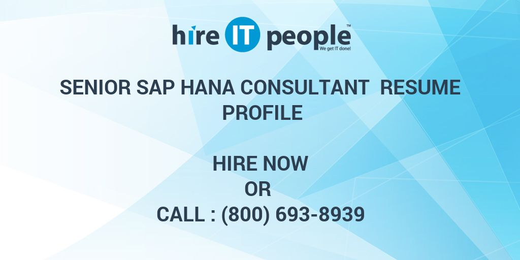 senior sap hana consultant resume profile hire it people we get it done