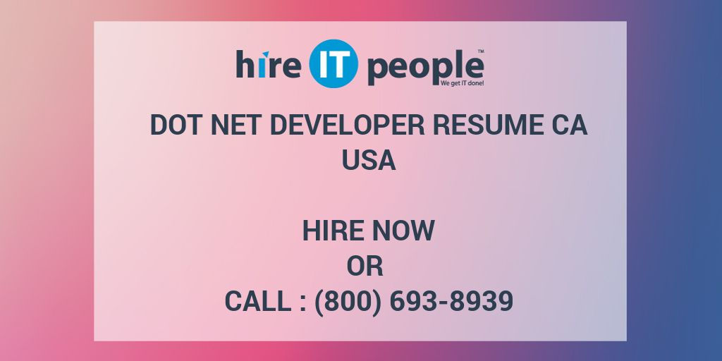dot net developer resume ca hire it people we get it done - Net Developer Resume