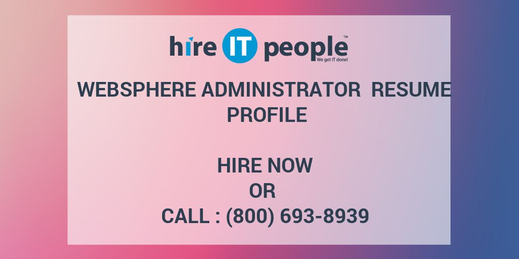websphere administrator resume profile hire it people we get it done