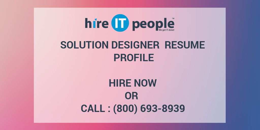 Solution Designer Resume Profile Hire It People We Get It Done
