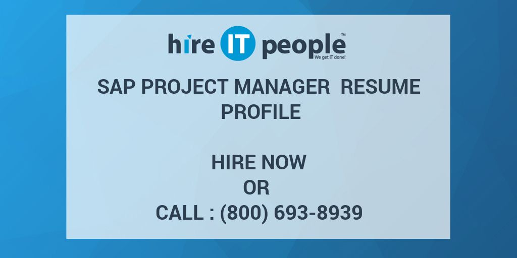 SAP Project Manager Resume Profile - Hire IT People - We get IT done