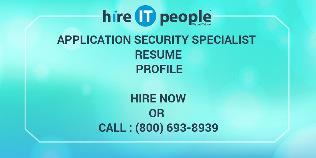 Application Security Specialist Resume Profile - Hire IT People - We ...