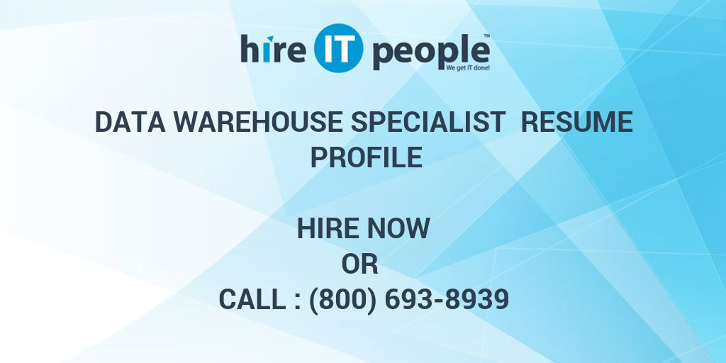 data warehouse specialist resume profile hire it people we get it done. Resume Example. Resume CV Cover Letter