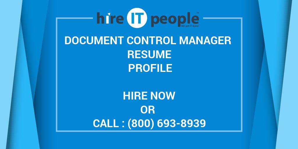 Document Control Manager Resume Profile - Hire IT People - We get IT ...