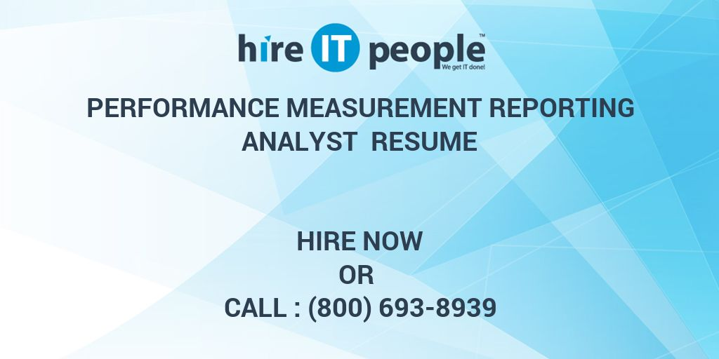 performance measurement reporting analyst resume hire it people we get it done. Black Bedroom Furniture Sets. Home Design Ideas