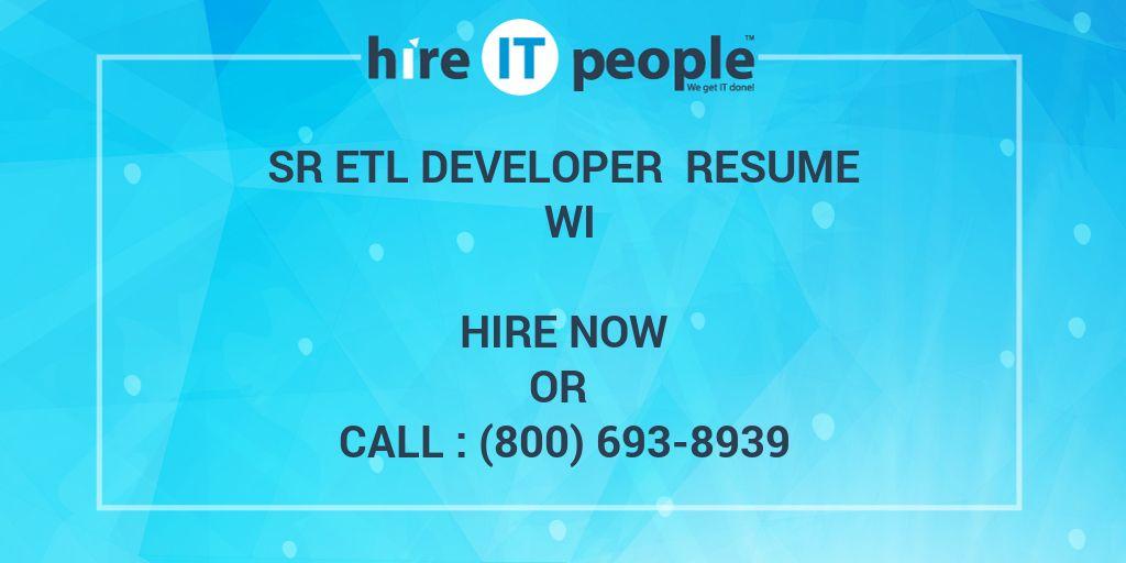 sr etl developer resume wi hire it people we get it done