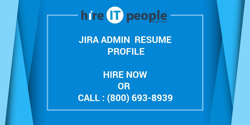jira admin resume profile hire it people we get it done