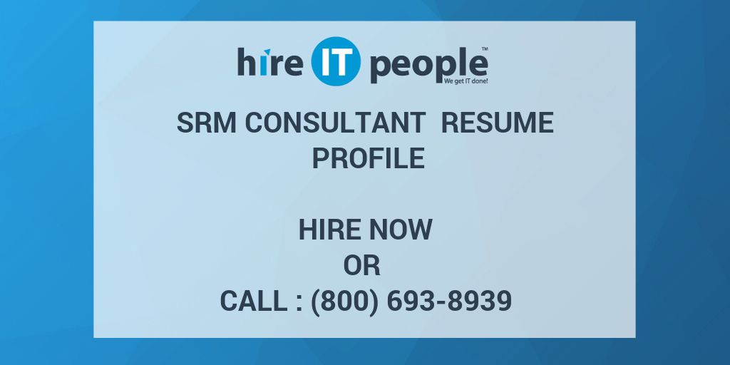 Srm Consultant Resume Profile Hire It People We Get It Done