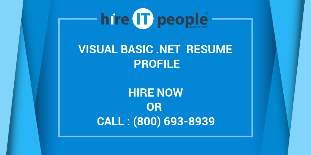 Visual Basic  NET Resume Profile - Hire IT People - We get IT done