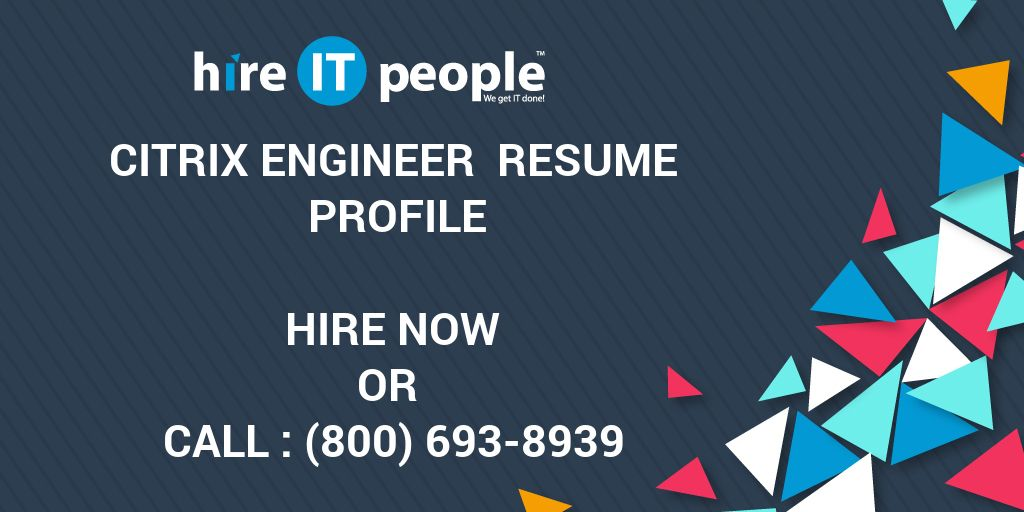 citrix engineer resume profile hire it people we get it done