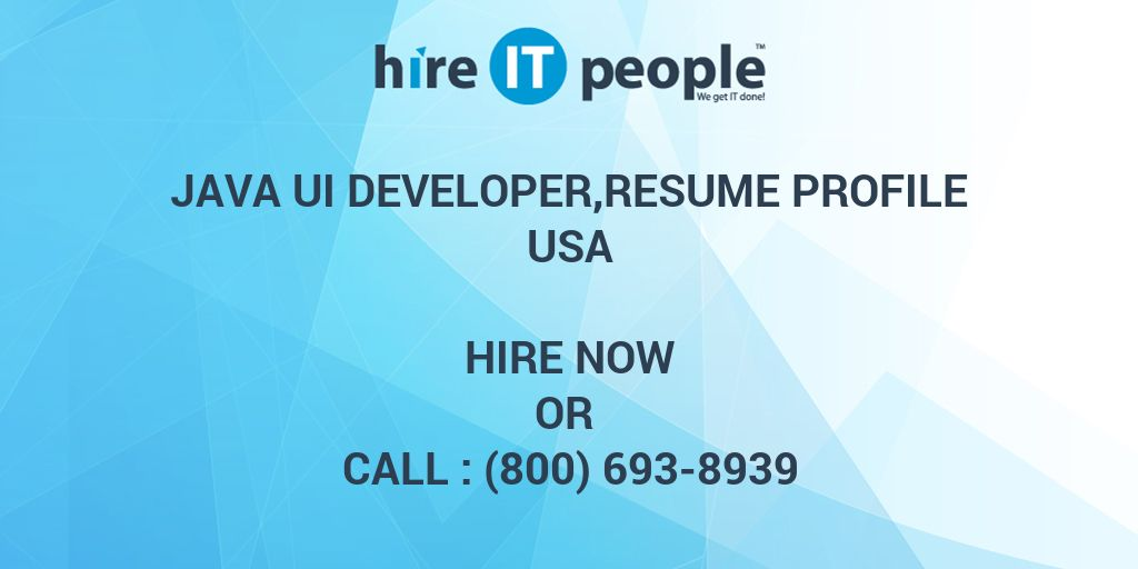 Java Ui Developerresume Profile Hire It People We Get It Done
