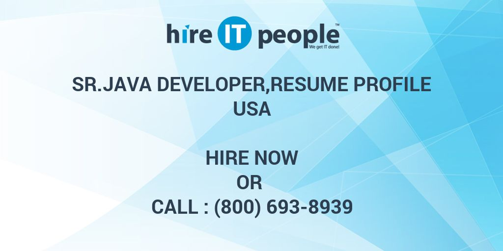 Sr.java developer,resume profile - Hire IT People - We get IT done