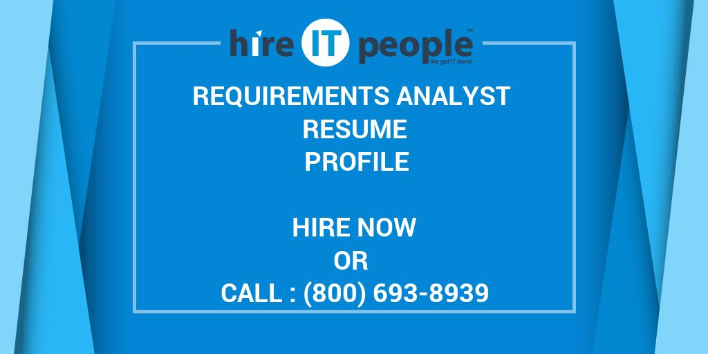 requirements analyst resume profile - hire it people
