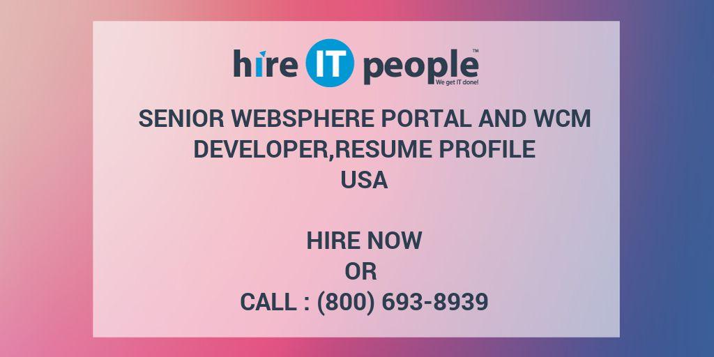 senior websphere portal and wcm developer resume profile hire it