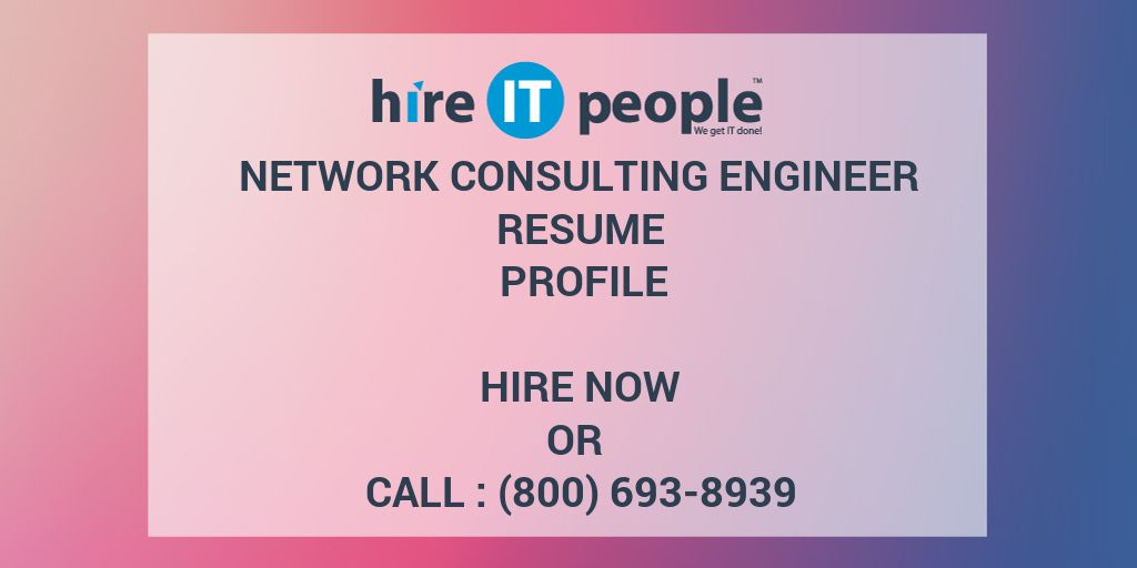 network consulting engineer resume profile hire it people we get it done - Network Consulting Engineer
