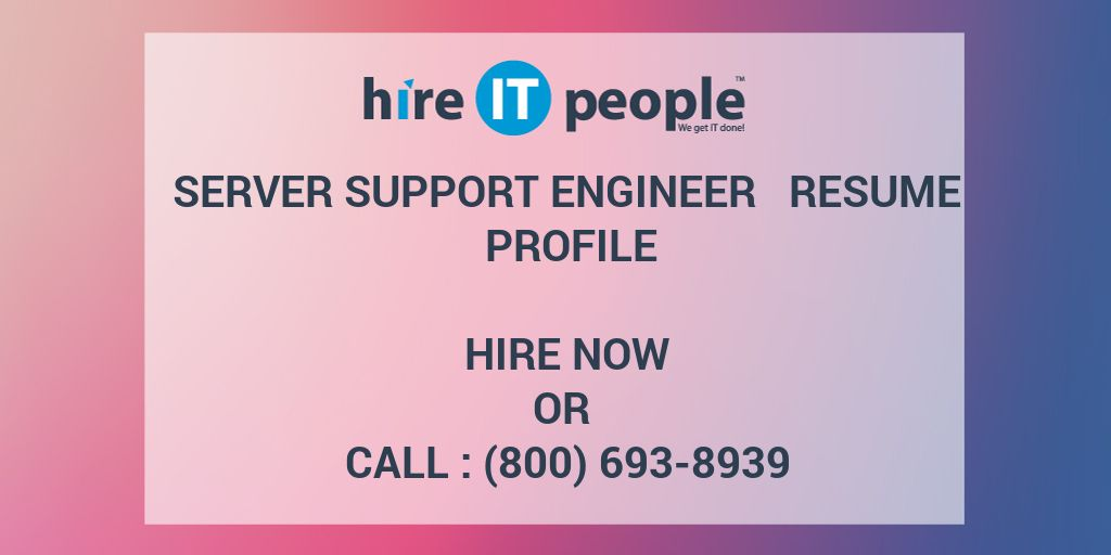 Server Support Engineer Resume Profile - Hire IT People - We get IT done