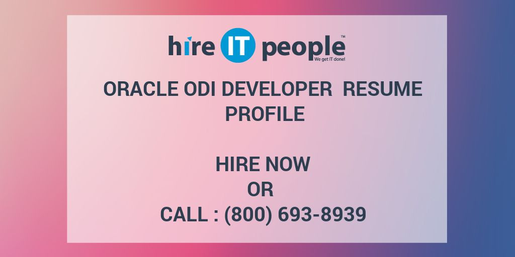 oracle odi developer resume profile hire it people we get it done