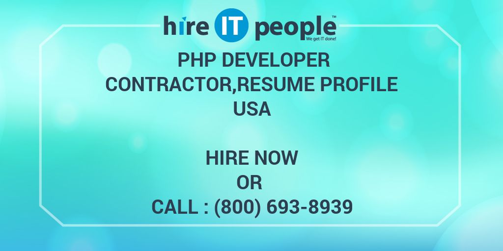 PHP DEVELOPER CONTRACTOR,resume profile - Hire IT People - We get IT