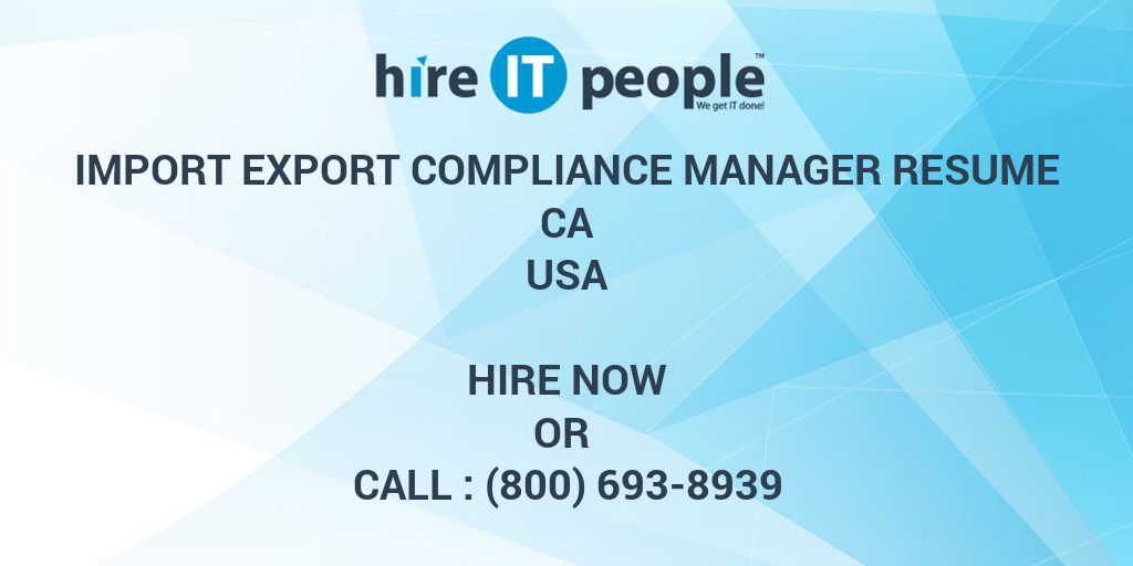 import export compliance manager resume ca - hire it people