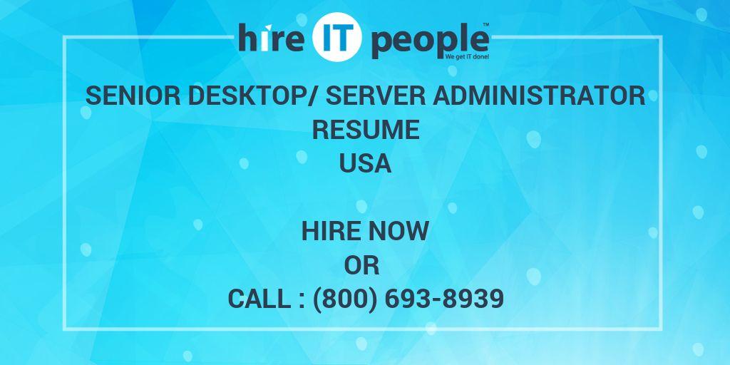 Senior Desktop/Server Administrator Resume - Hire IT People - We get ...