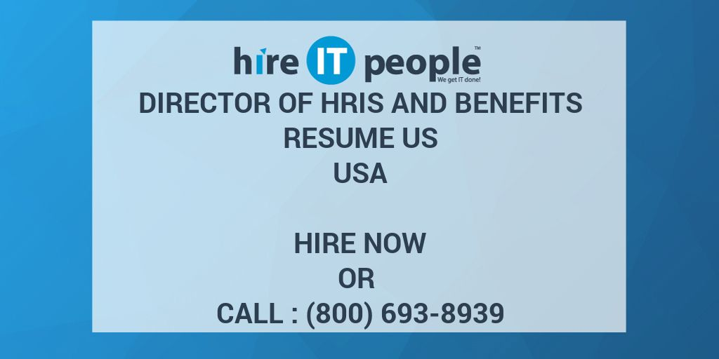 Director Of HRIS and Benefits RESUME US - Hire IT People - We get IT ...
