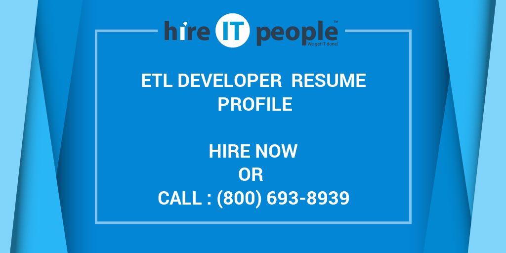 ETL Developer Resume Profile - Hire IT People - We get IT done