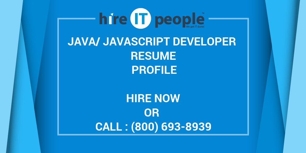 java javascript developer resume profile hire it people we get