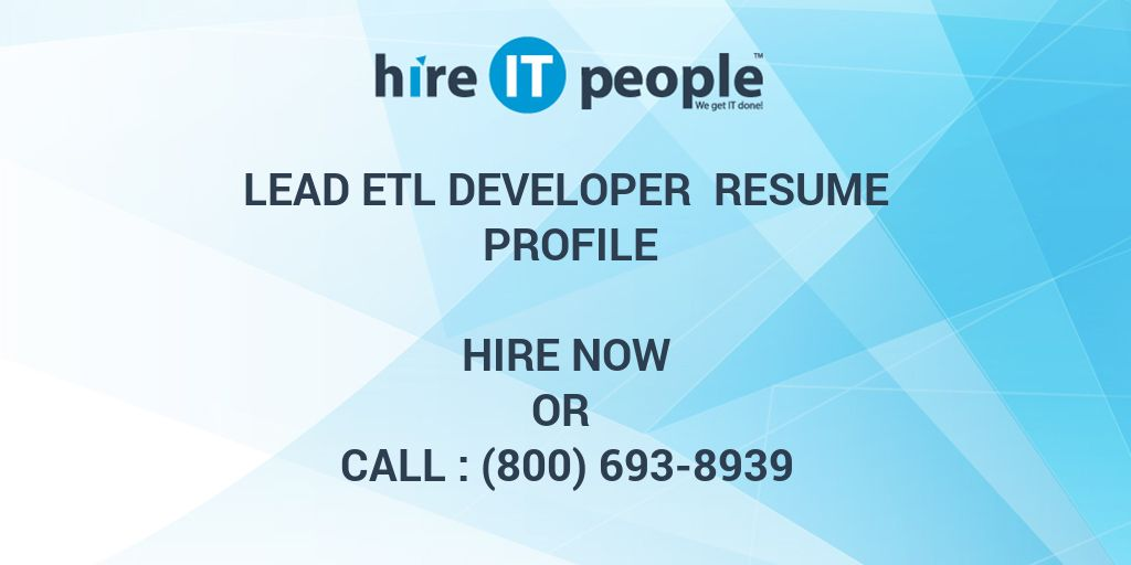 lead etl developer resume profile hire it people we get it done - Etl Developer Resume