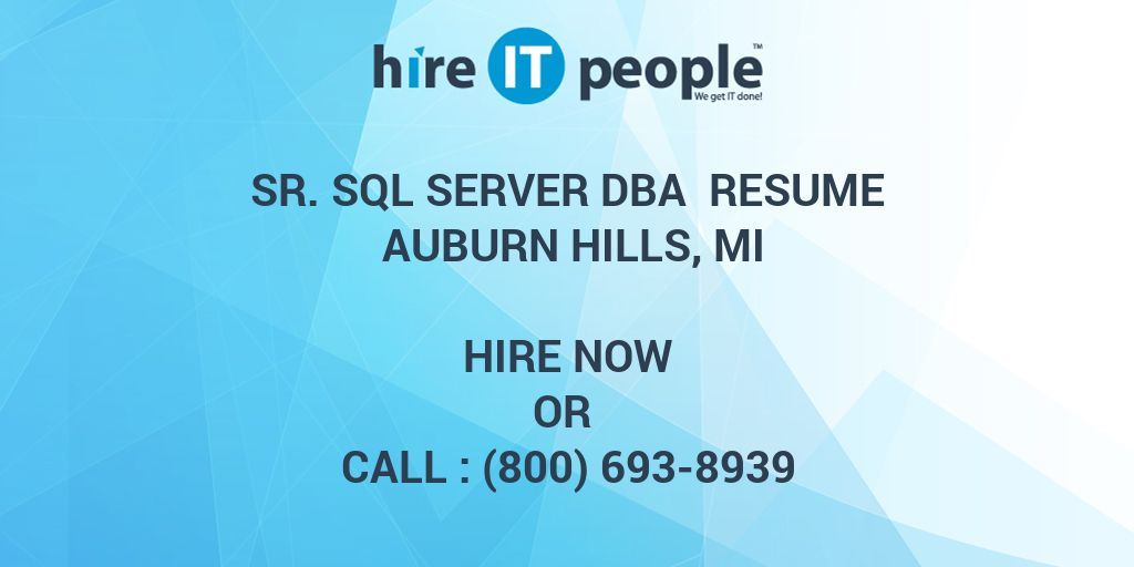 sr sql server dba resume auburn hills mi hire it people we get it done - Sql Dba Resume Sample