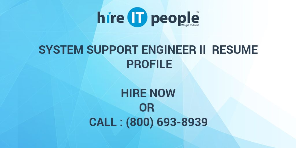 System Support Engineer II Resume Profile - Hire IT People - We get ...